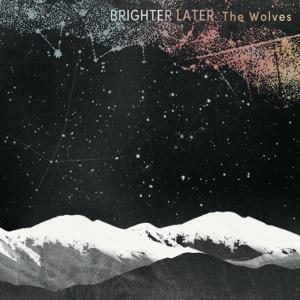 Brighter_Later_The_Wolves_0313[1]