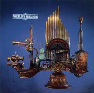 Pink Floyd - Relics (A Bizarre Collection Of Antiques & Curios)