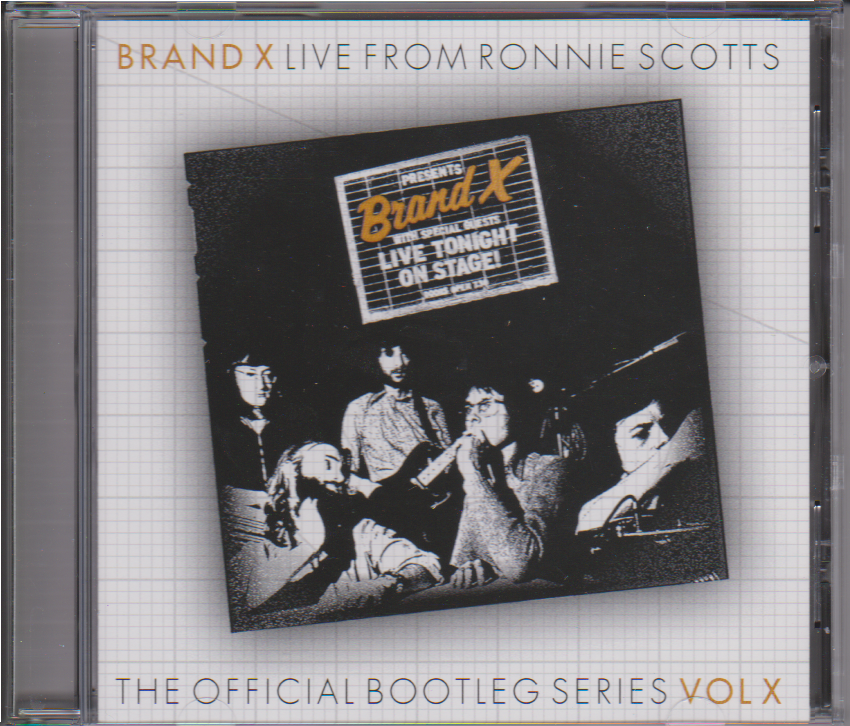 BRAND X 'Live From Ronnie Scotts: The Official Bootleg Series Vol X' CD