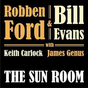 ROBBEN FORD & BILL EVANS (with Keith Carlock and James Genus) 'The Sun  Room' - CD